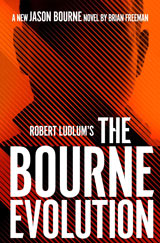 Robert Ludlum's Bourne Evolution by Brian Freeman